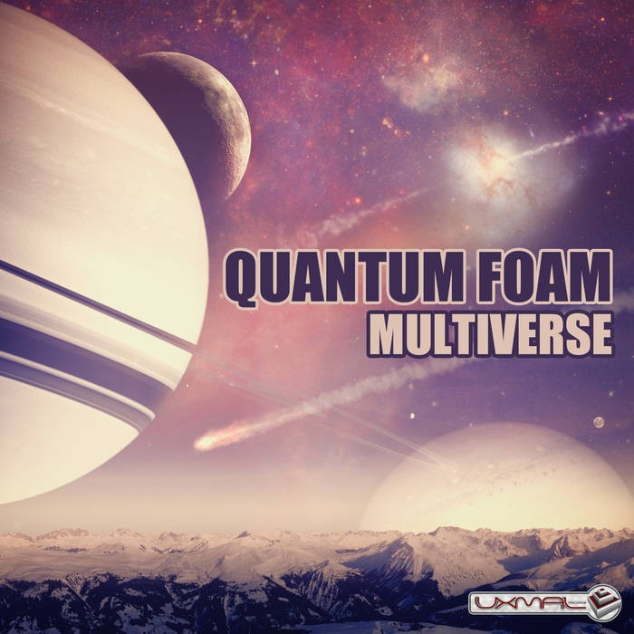 Uxmal Records - QUANTUM FOAM - Multiverse
