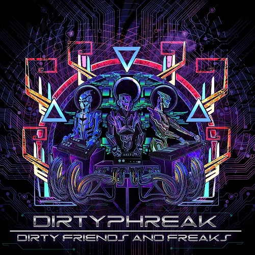 Lamat Records - DIRTY PHREAK - Dirty Friends and Freaks