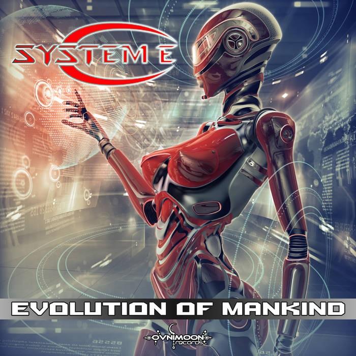 Ovnimoon Records - SYSTEM E - Evolution of Mankind (ovniep191)
