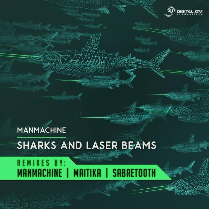 Digital Om - MANMACHINE - Sharks & Laser Beams Remixes