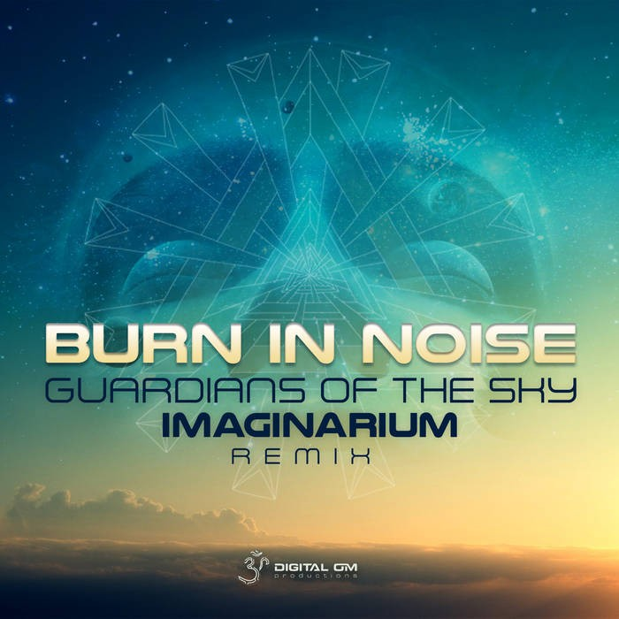 Digital Om - BURN IN NOISE - Guardians Of The Sky