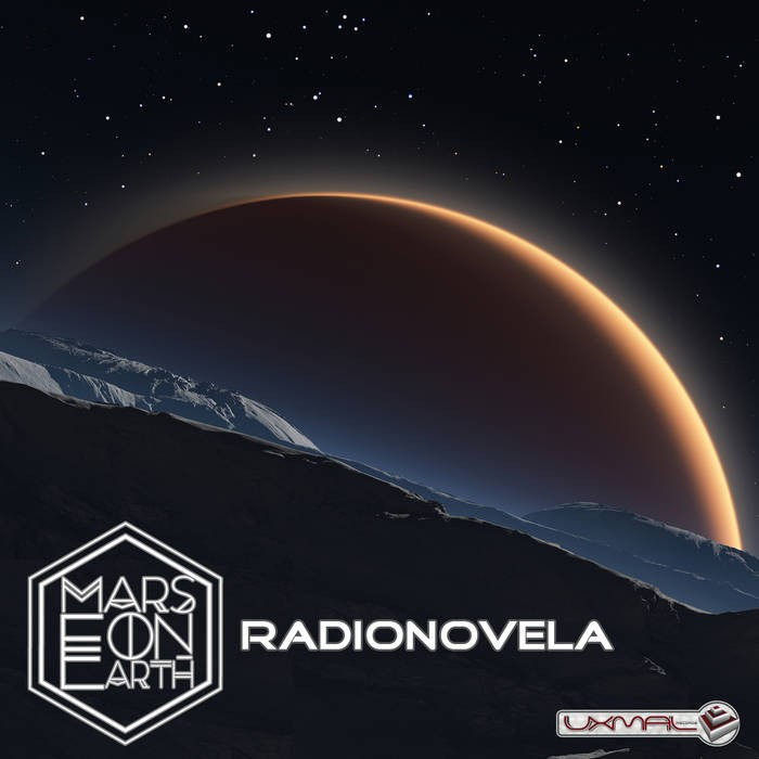 Uxmal Records - MARS ON EARTH - Radionovela