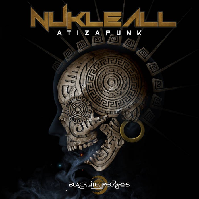 Blacklite Records - NUKLEALL - Atizapunk