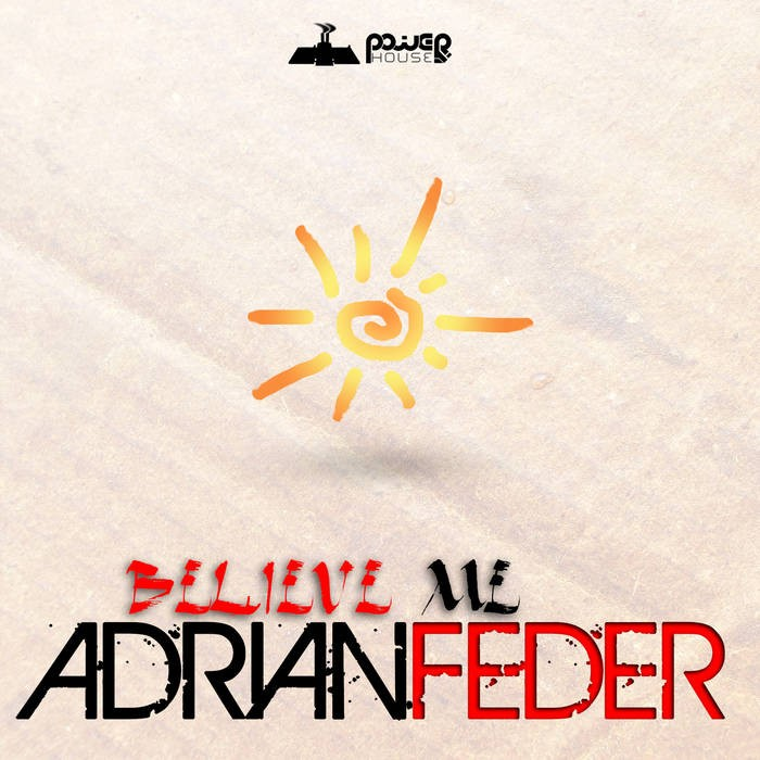 Power House - ADRIAN FEDER - Believe Me (pwrep151)