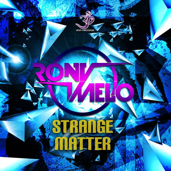Goa Records - RONY MELO - Strange Matter (goaep203)