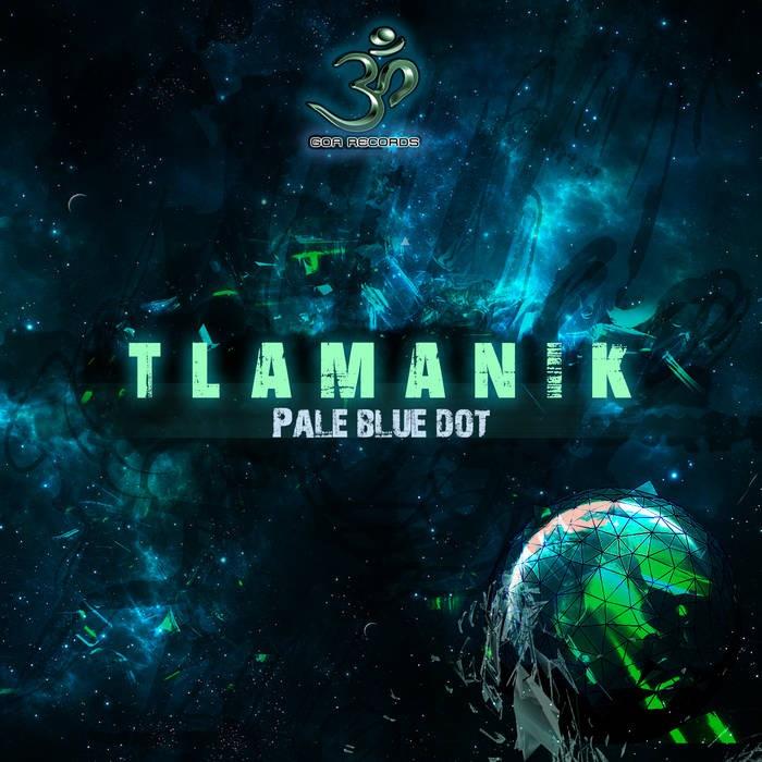 Goa Records - TLAMANIK - Pale Blue Dot (goaep205)