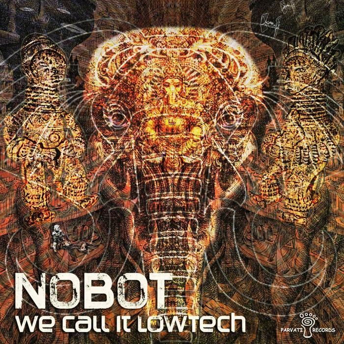 Parvati Records - NOBOT - We Call It Lowtech