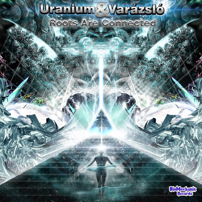 Biomechanix Records - URANIUM & VARAZSLO - Roots Are Connected