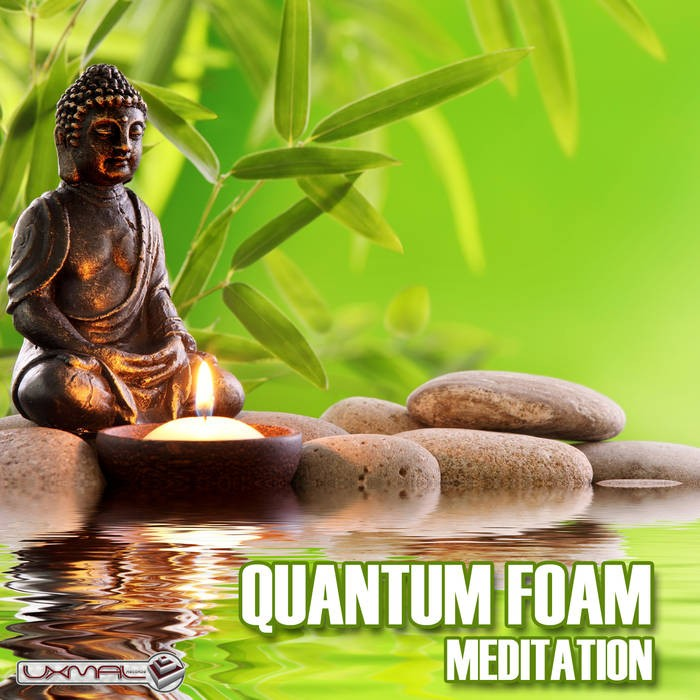 Uxmal Records - QUANTUM FOAM - Meditation