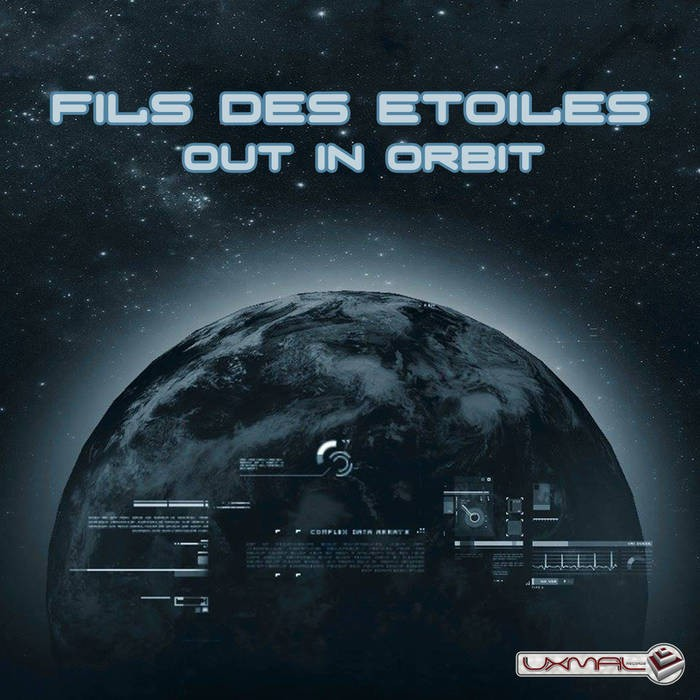 Uxmal Records - FILS DES ETOILES - Out in Orbit