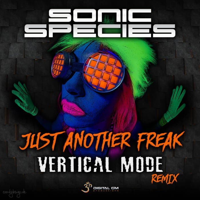 Digital Om - SONIC SPECIES - Just Another Freak