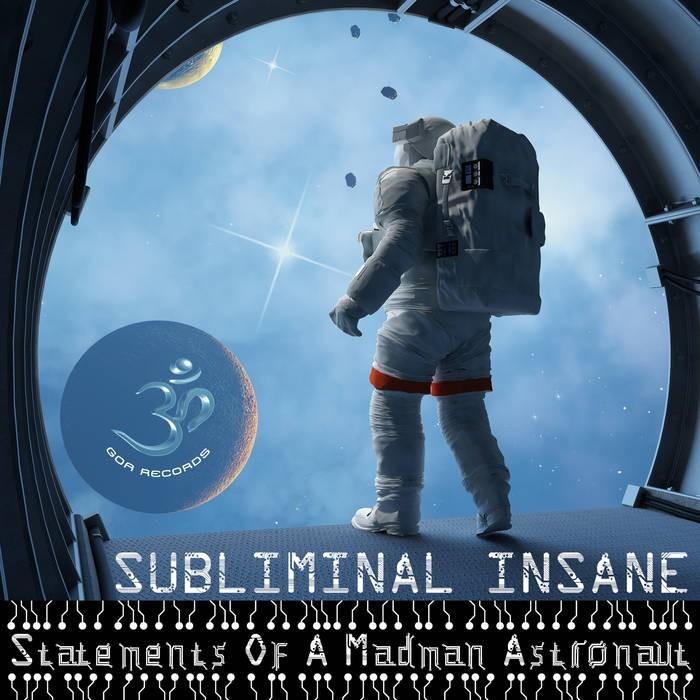 Goa Records - SUBLIMINAL INSANE - Statement of A Madman Astronaut (goaep127)