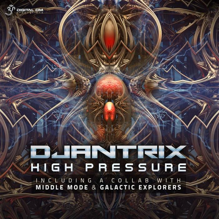 Digital Om - DJANTRIX - High Pressure