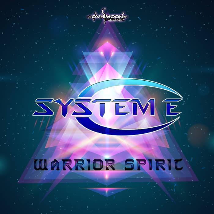 Ovnimoon Records - SYSTEM E - Warrior Spirit (ovniep202)