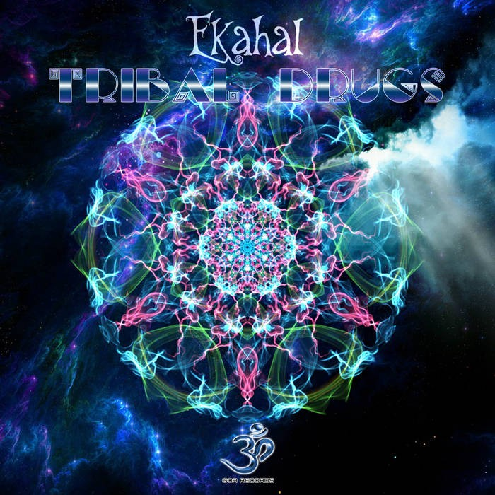 Goa Records - EKAHAL - Tribal Drugs (goaep207)