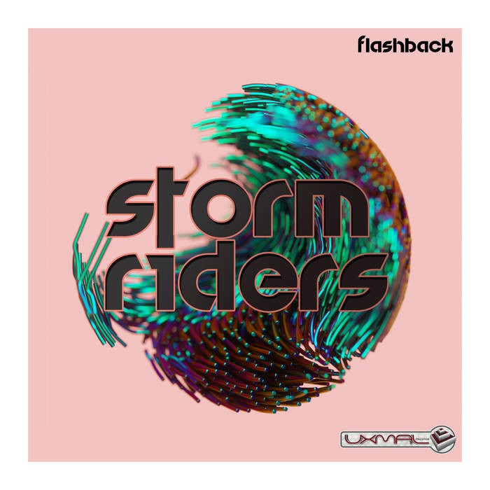 Uxmal Records - STORM RIDERS - Flashback