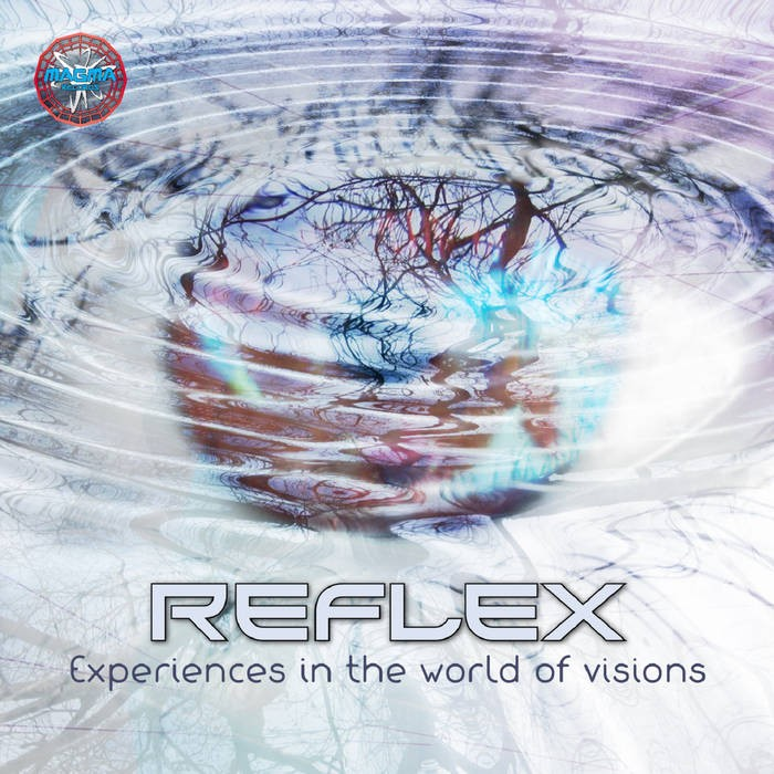 Magma Records - REFLEX - Experiences in the world of visions