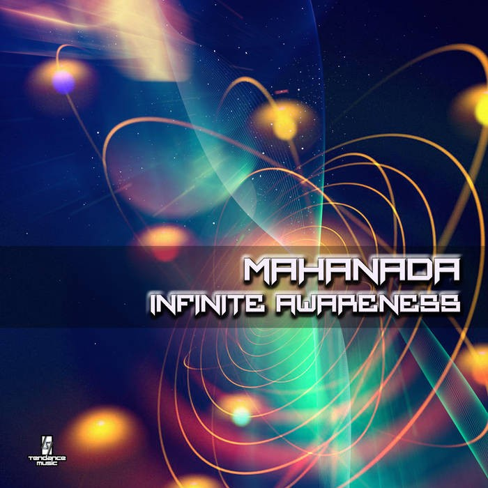 Tendance Music - MAHANADA - Infinite Awareness