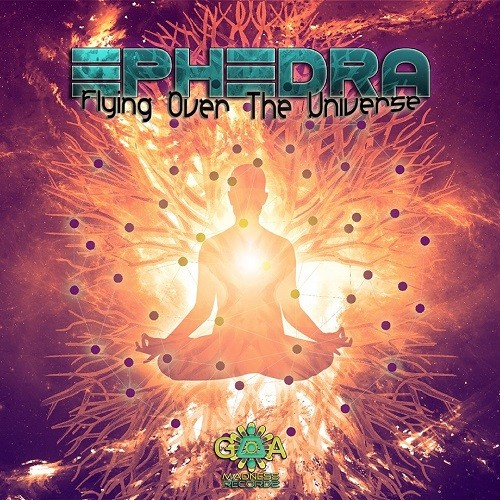 Goa Madness Records - EPHEDRA - Flying Over The Universe