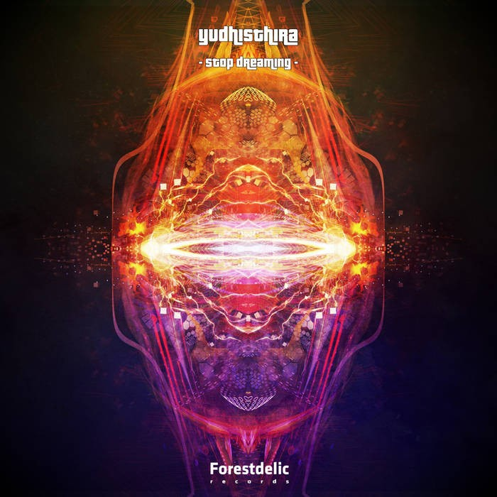 Forestdelic Records - YUDHISTHIRA - Stop dreaming