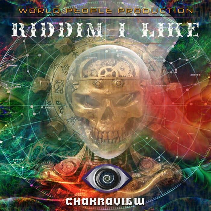 World People - CHAKRAVIEW - Riddim I like