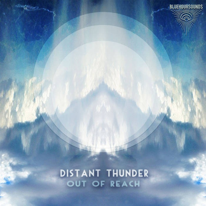 Blue Hour Sounds - DISTANT THUNDER - Out of Reach