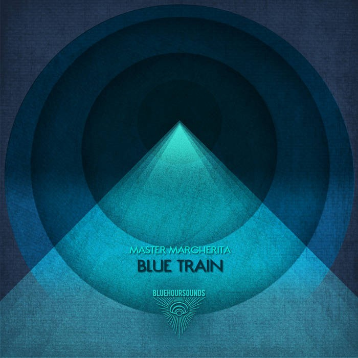 Blue Hour Sounds - MASTER MARGHERITA - Blue Train