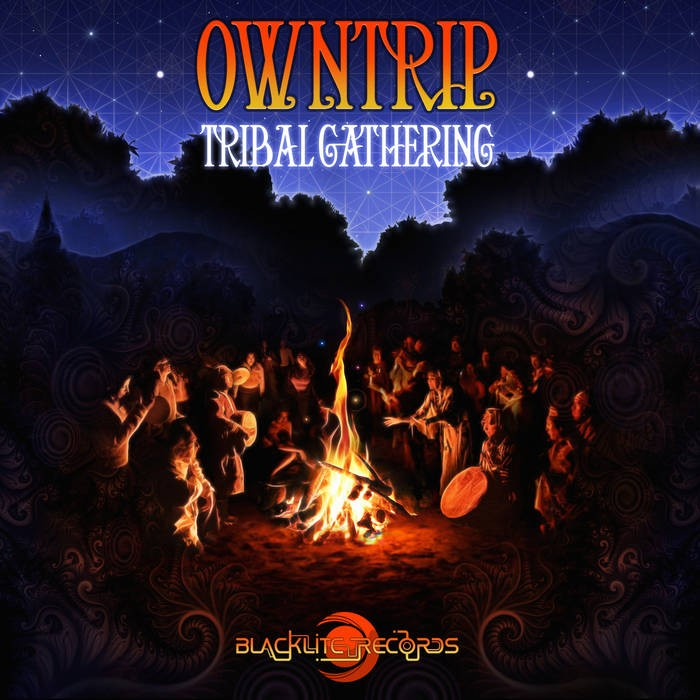 Blacklite Records - OWNTRIP - Tribal Gathering