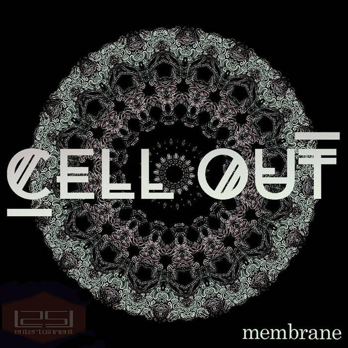 L25 Entertainment - CELL OUT - Membrane