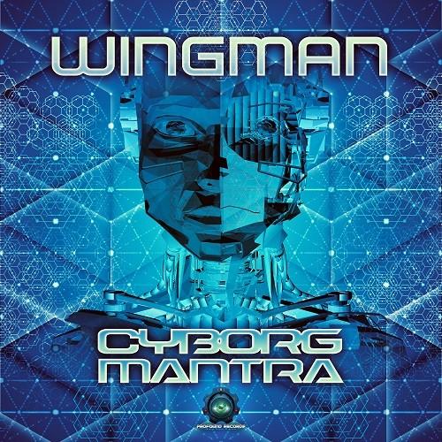 Profound Records - WINGMAN - Cyborg Mantra