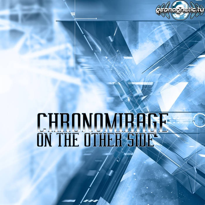 Geomagnetic.tv - CHRONOMIRAGE - On the Other Side (geoep228)