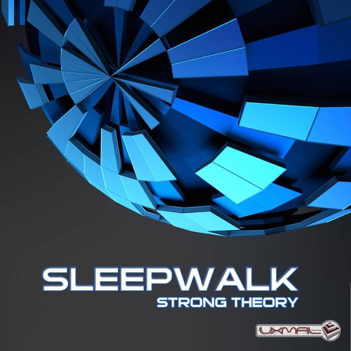 Uxmal Records - SLEEPWALK - Strong Theory