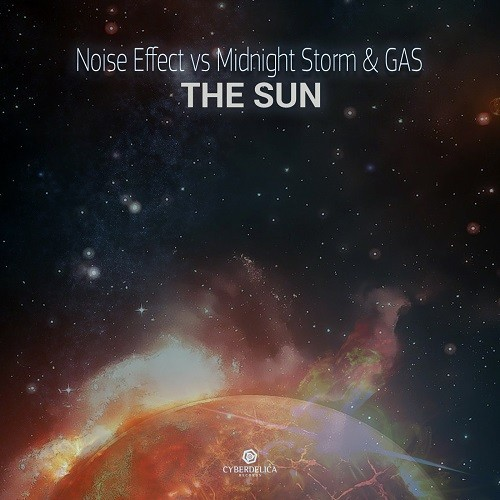 Cyberdelica Records - NOISE EFFECT vs MIDNIGHT STORM & GAS - The Sun