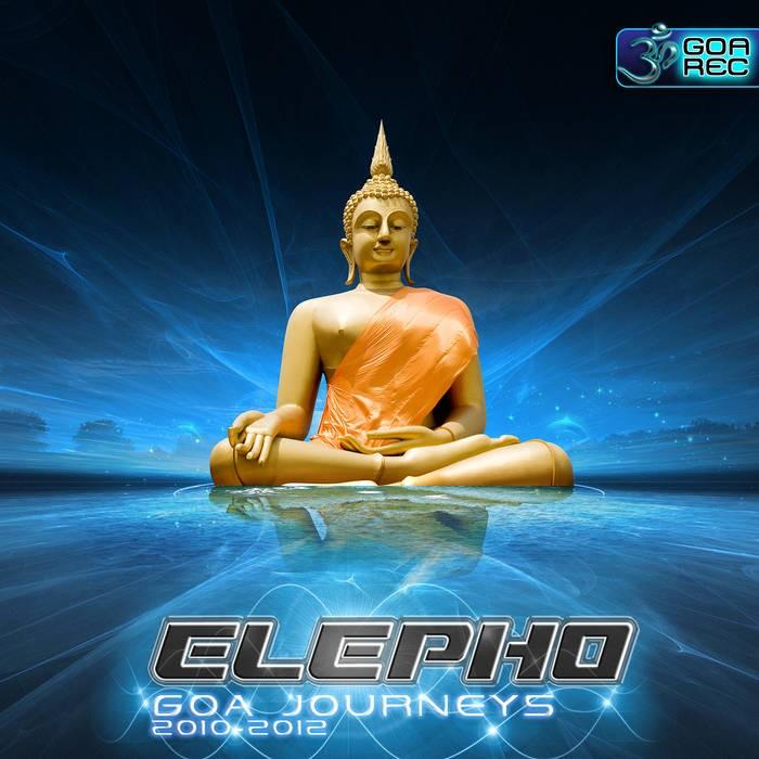 Goa Records - ELEPHO - Goa Journeys 2010-2011-2012 (goaLP032)