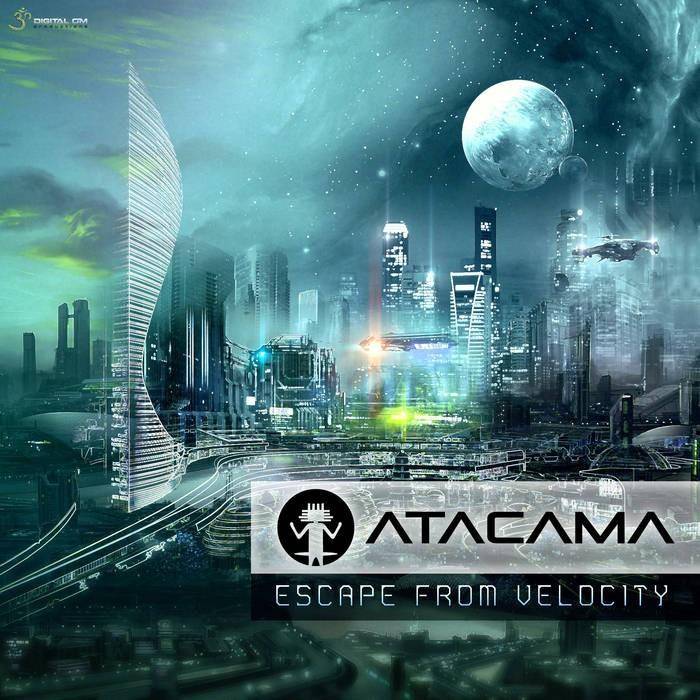 Digital Om - ATACAMA - Escape From Velocity