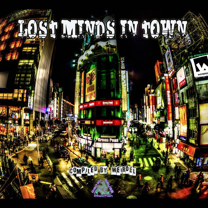 Digital Drugs Coalition - .Various - Lost Minds in Town (compiled By Weirdel) (digiLP912)