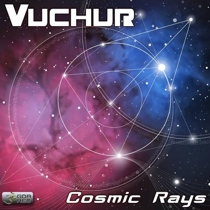 Goa Records - VUCHUR - Cosmic Rays (goaep220)