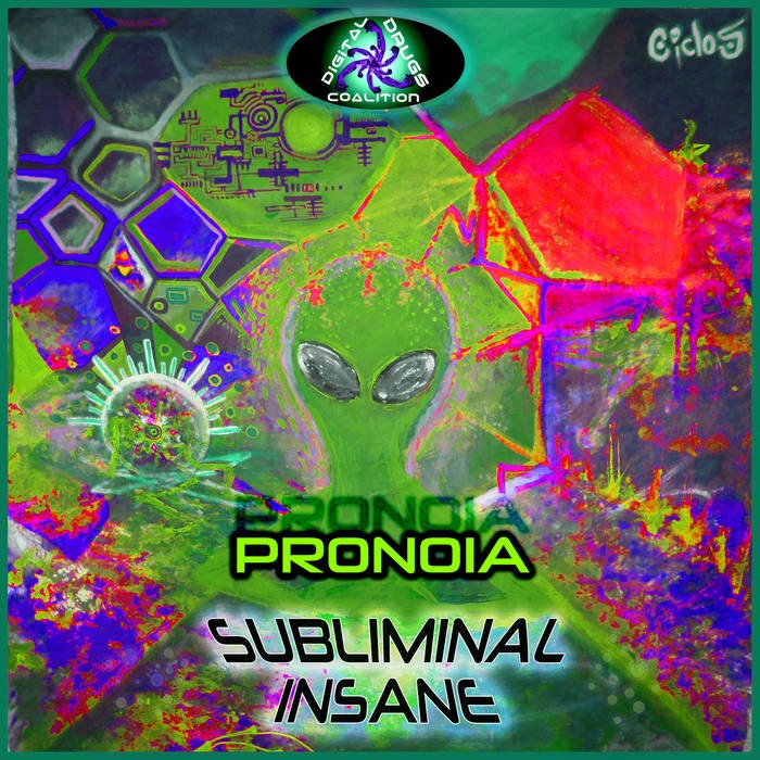 Digital Drugs Coalition - SUBLIMINAL INSANE - Pronoia (digiep086)