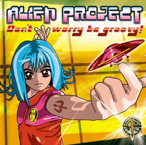 Tip World - ALIEN PROJECT - dont worry be groovy