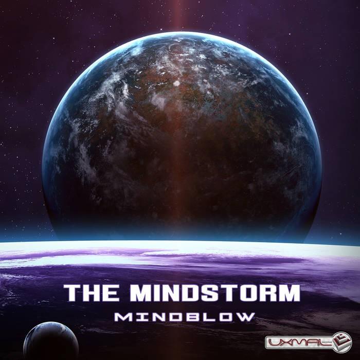 Uxmal Records - THE MINDSTORM - Mindblow