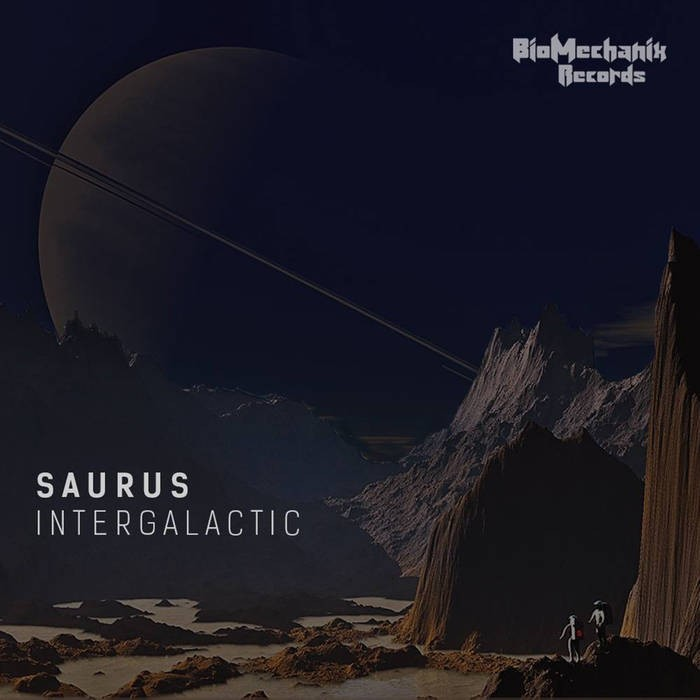 Biomechanix Records - SAURUS - Intergalactic