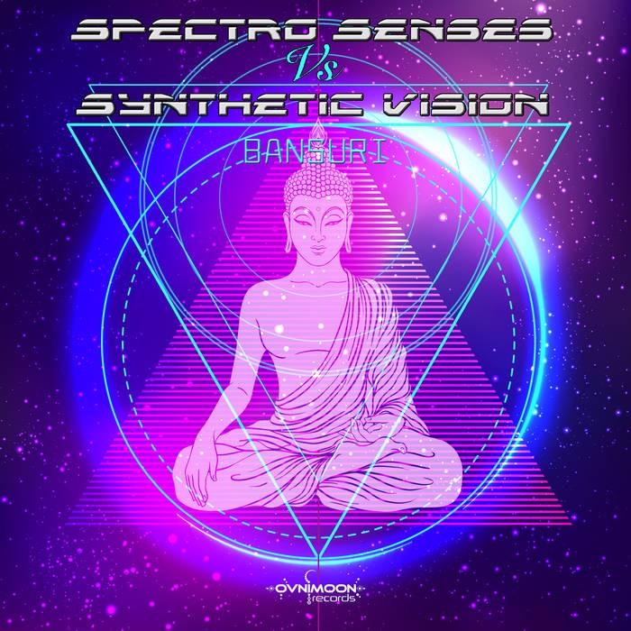 Ovnimoon Records - SPECTRO SENSES, SYNTHETIC VISION - Bansuri (ovniep219)