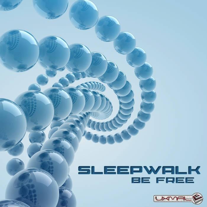 Uxmal Records - SLEEPWALK - Be free