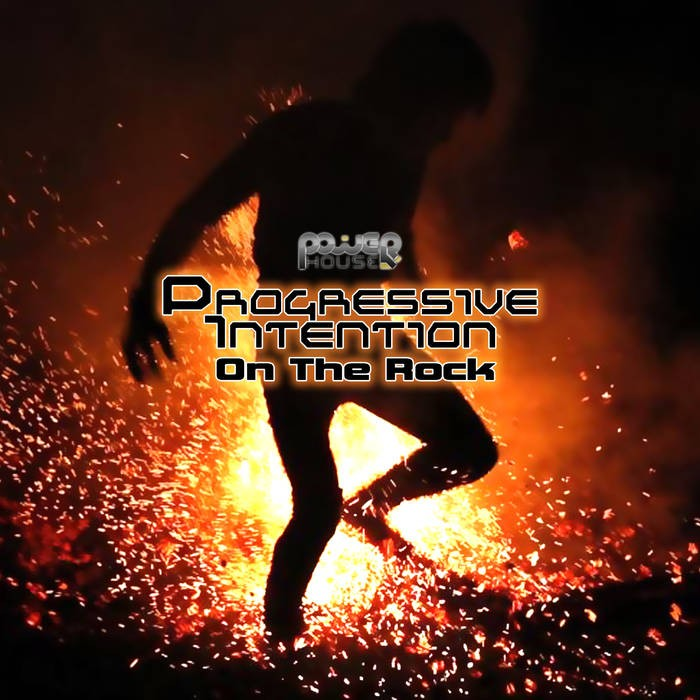Power House - PROGRESSIVE INTENTION - On The Rock (pwrep165)