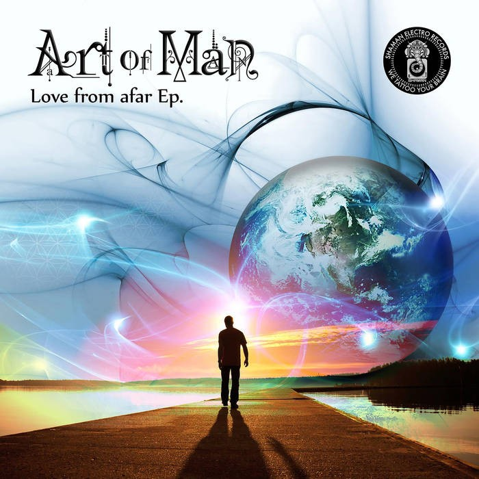 Shaman Electro - ART OF MAN - Love From Afar