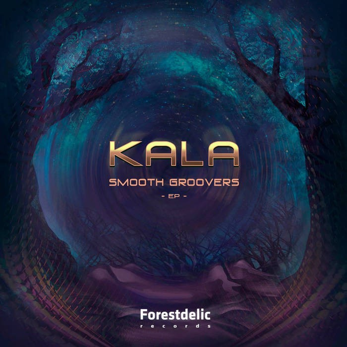 Forestdelic Records - KALA - Smooth Groovers