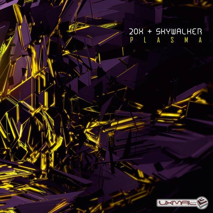 Uxmal Records - 20X, SKYWALKER - Plasma