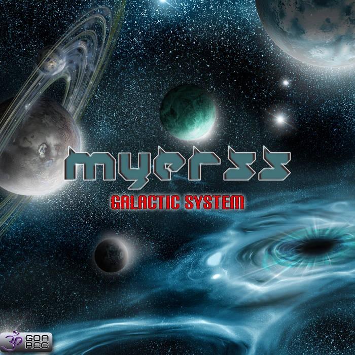 Goa Records - MYERSS - Galactic System