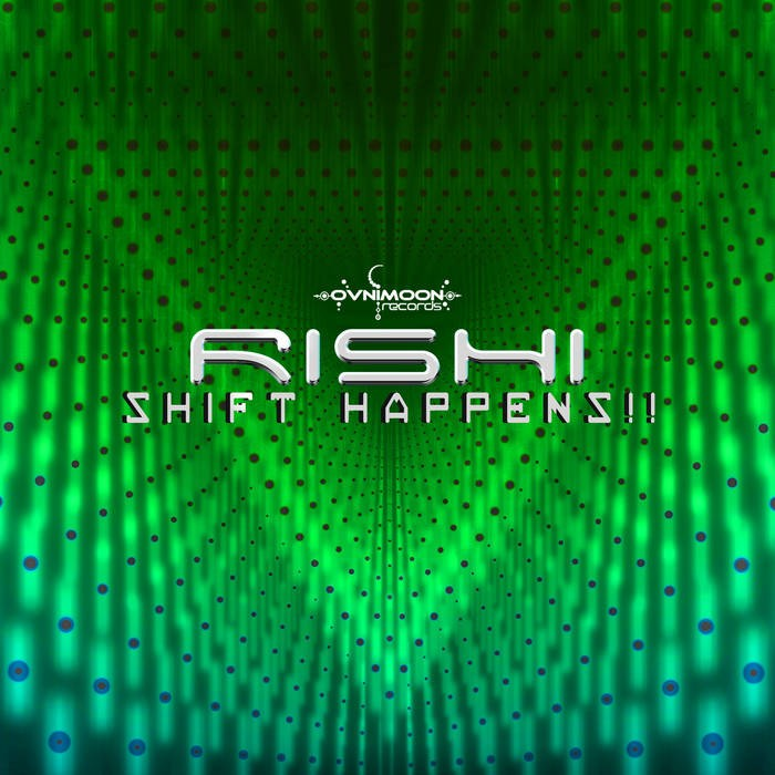 Ovnimoon Records - RISHI - Shift Happens?!?!