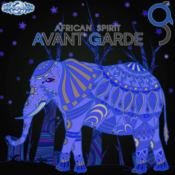 Geomagnetic.tv - AVANT GARDE - African Spirit
